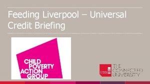 Feeding Liverpool Universal Credit Briefing Richard Machin Freelance