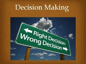Decision Making Decision Making by the Numbers 35