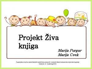 Projekt iva knjiga Marija Purgar Marija Cvek upanijsko