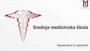 Srednja medicinska kola Slavonski Brod 10 svibnja 2019