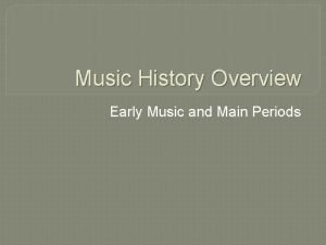 Music History Overview Early Music and Main Periods