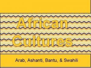 African Cultures Arab Ashanti Bantu Swahili SS 7