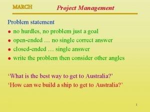 MARCH Project Management Problem statement l no hurdles