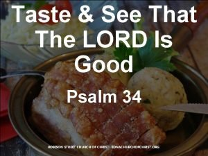 Taste See That The LORD Is Good Psalm