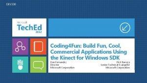 DEV 330 Coding 4 Fun Build Fun Cool
