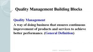 Quality Management Building Blocks Quality Management A way