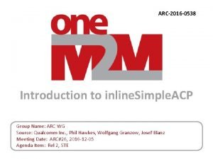 ARC2016 0538 Introduction to inline Simple ACP Group