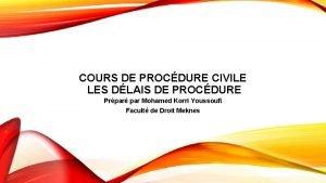 COURS DE PROCDURE CIVILE LES DLAIS DE PROCDURE