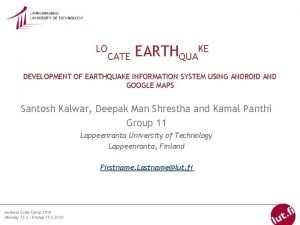 LO CATE EARTHQUAKE DEVELOPMENT OF EARTHQUAKE INFORMATION SYSTEM