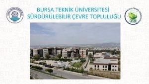 BURSA TEKNK NVERSTES SRDRLEBLR EVRE TOPLULUU TPLK Logo