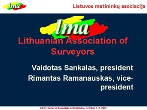 Lietuvos matinink asociacija Lithuanian Association of Surveyors Vaidotas