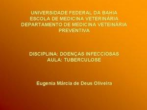 UNIVERSIDADE FEDERAL DA BAHIA ESCOLA DE MEDICINA VETERINRIA