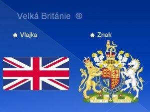 Velk Britnie Vlajka Znak Londn Rozloha 1577 km