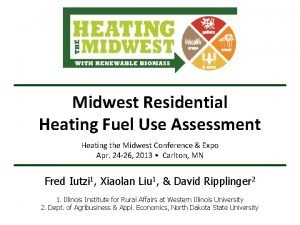 Midwest Residential Heating Fuel Use Assessment Heating the
