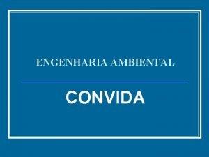ENGENHARIA AMBIENTAL CONVIDA CURSO DE ENGENHARIA AMBIENTAL UNESC