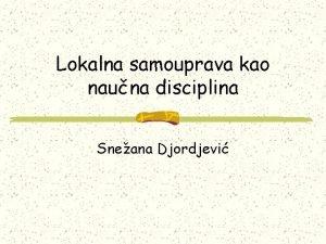 Lokalna samouprava kao nauna disciplina Sneana Djordjevi Nauna