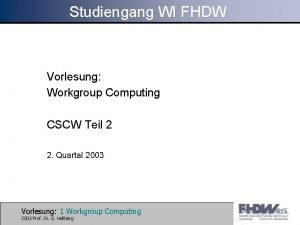 Studiengang WI FHDW Vorlesung Workgroup Computing CSCW Teil