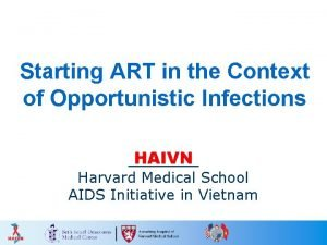 Starting ART in the Context of Opportunistic Infections