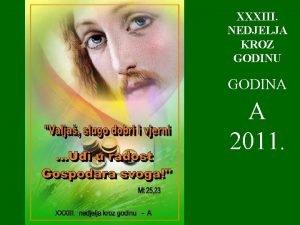 XXXIII NEDJELJA KROZ GODINU GODINA A 2011 1