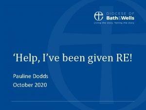 Help Ive been given RE Pauline Dodds October