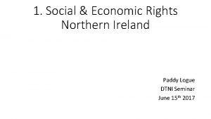 1 Social Economic Rights Northern Ireland Paddy Logue