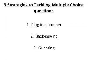 3 Strategies to Tackling Multiple Choice questions 1