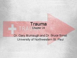 Trauma Chapter 24 Dr Gary Mumaugh and Dr