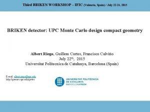Third BRIKEN WORKSHOP IFIC Valencia Spain July 22