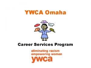 YWCA Omaha Career Services Program Career Services Programs