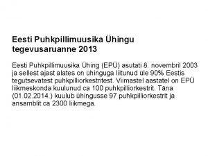 Eesti Puhkpillimuusika hingu tegevusaruanne 2013 Eesti Puhkpillimuusika hing