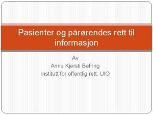Pasienter og prrendes rett til informasjon Av Anne