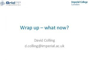 Wrap up what now David Colling d collingimperial