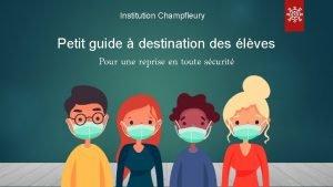 Institution Champfleury Petit guide destination des lves Pour