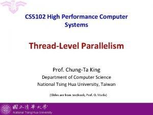 CS 5102 High Performance Computer Systems ThreadLevel Parallelism