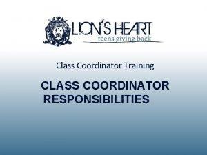 Class Coordinator Training CLASS COORDINATOR RESPONSIBILITIES Class Coordinator