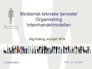 Medisinsk tekniske tjenester Organisering Internhandelmodellen Stig Koteng avd