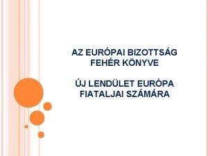 AZ EURPAI BIZOTTSG FEHR KNYVE J LENDLET EURPA