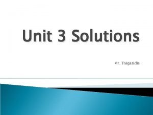 Unit 3 Solutions Mr Tsigaridis Solutions A solution
