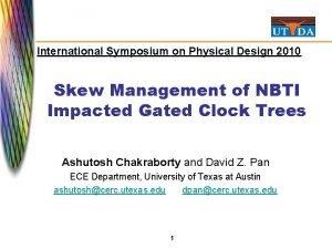International Symposium on Physical Design 2010 Skew Management
