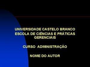 UNIVERSIDADE CASTELO BRANCO ESCOLA DE CINCIAS E PRTICAS