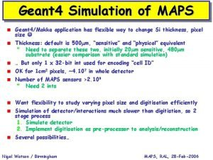Geant 4 Simulation of MAPS Geant 4Mokka application