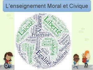 Lenseignement Moral et Civique Le Droulement Accueil prsentation