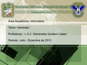 rea Acadmica Informtica Tema Hardware Profesora L S
