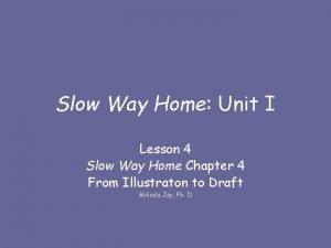 Slow Way Home Unit I Lesson 4 Slow
