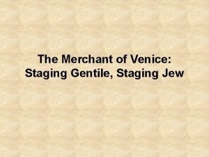 The Merchant of Venice Staging Gentile Staging Jew