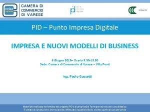 PID Punto Impresa Digitale IMPRESA E NUOVI MODELLI
