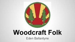 Woodcraft Folk Eden Ballantyne What is Woodcraft Folk