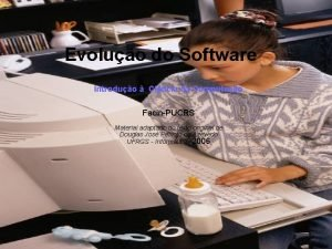 Evoluo do Software Introduo Cincia da Computao FacinPUCRS