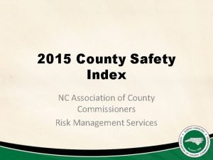 2015 County Safety Index NC Association of County