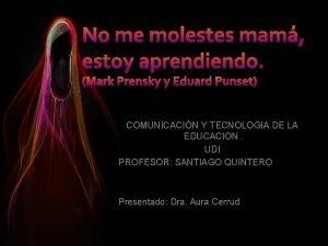 COMUNICACIN Y TECNOLOGIA DE LA EDUCACION UDI PROFESOR